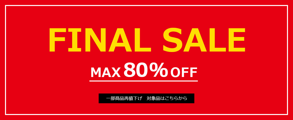 FINAL SALE MAX 80%OFF